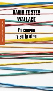 en-cuerpo-y-en-lo-otro-david-foster-wallace-libro-digital-22236-MLA20227205168_012015-F