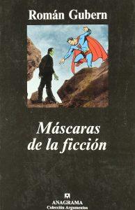 gubern-mascaras-de-ficcion-anagrama-envios-cine-fantastico-17260-MLA20135311663_072014-F