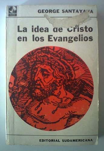 la-idea-de-cristo-en-los-evangelios-george-santayana-D_NQ_NP_16869-MLA20127159504_072014-O